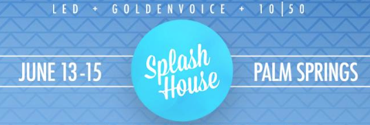 Pool Season is officially upon us beginning with SPLASH HOUSE!