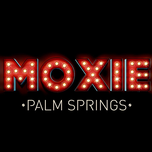 Moxie Palm Springs with Aaron C